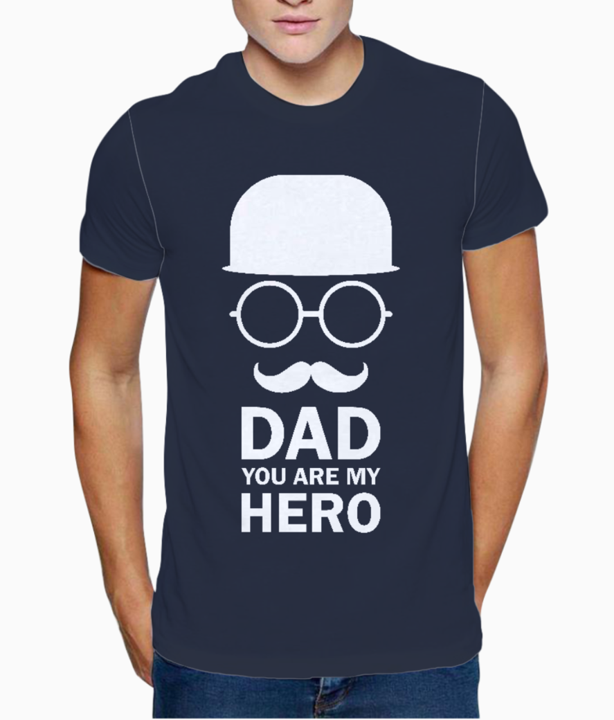 Dad you are my hero typography t shirt front
