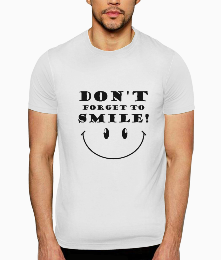 Dont forget to smile typography t shirt front