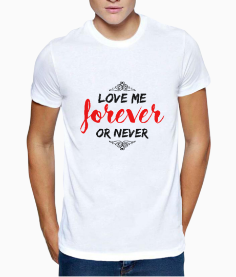 Love me forever t shirt front
