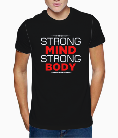 Strong mind strong body typography t shirt front