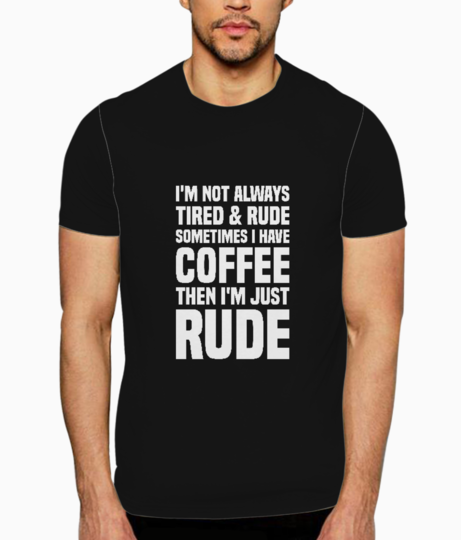 Rude coffee t shirt front