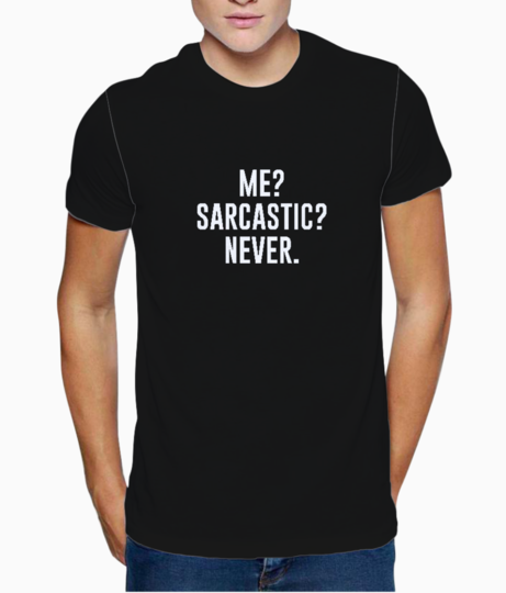 Me sarcastic never typography t shirt front