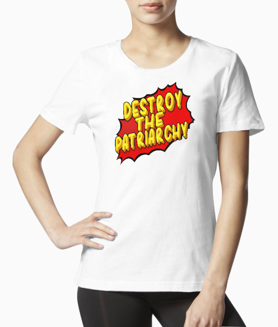 Destroy the patriarchy tee front
