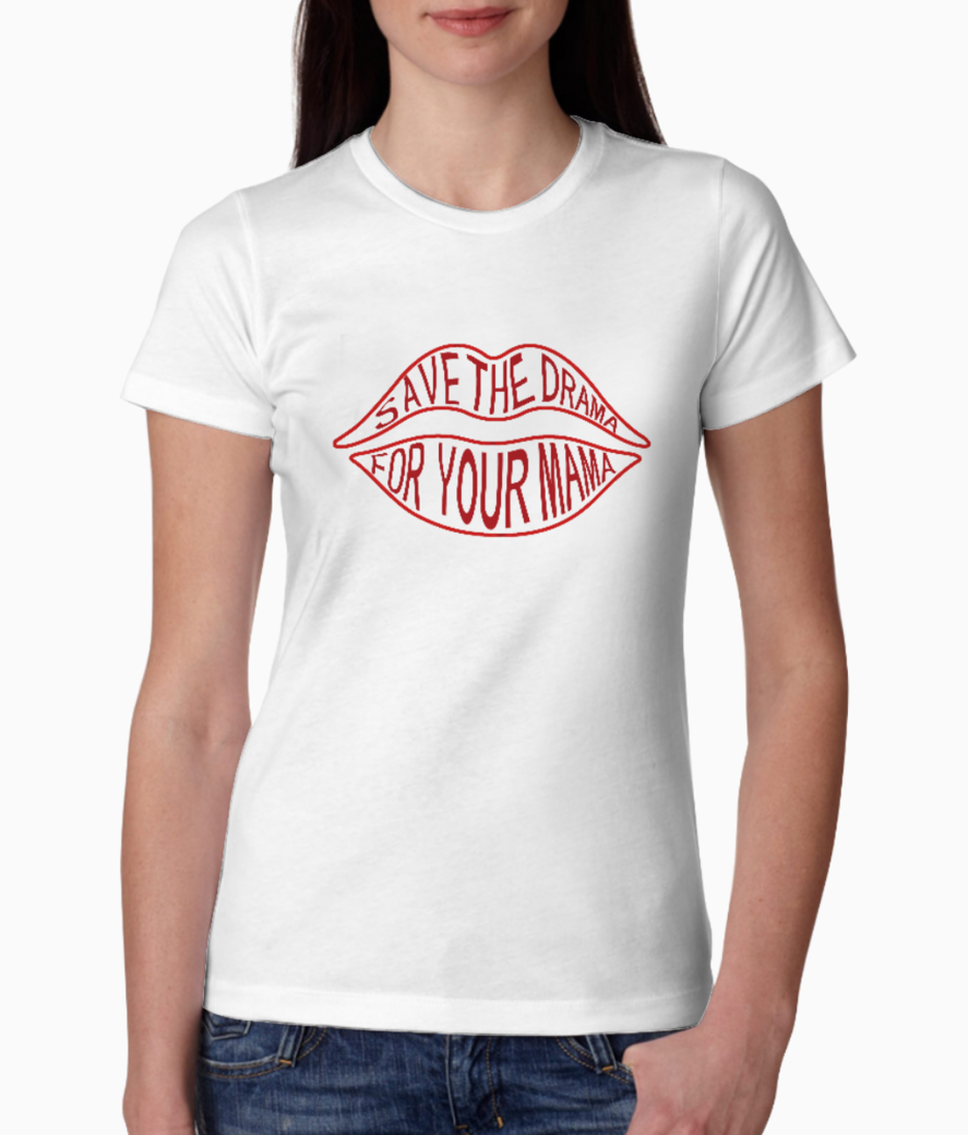 Save the drama for your mama tee front