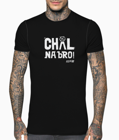 Chal na bro front t shirt front