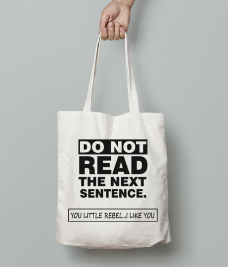 Don not read next sentence tote bag front