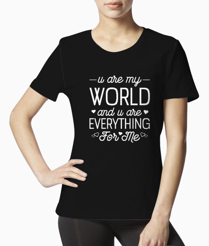 U r my world tee front