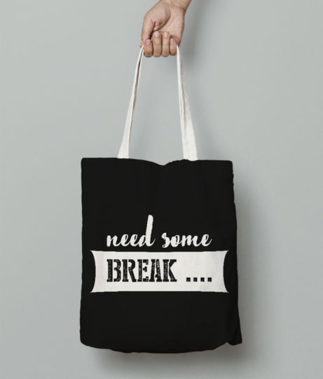 Need break tote bag front