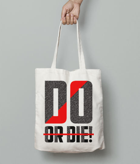 Do or die tote bag front