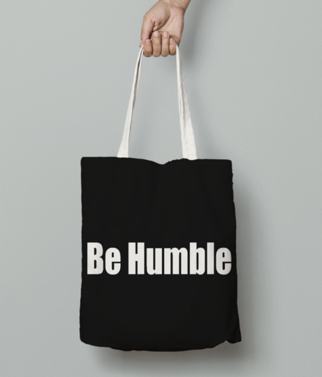 Be humble  white tote bag front