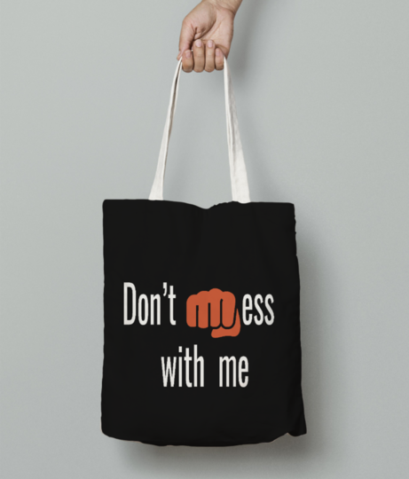 Don't mess with me  color white tote bag front