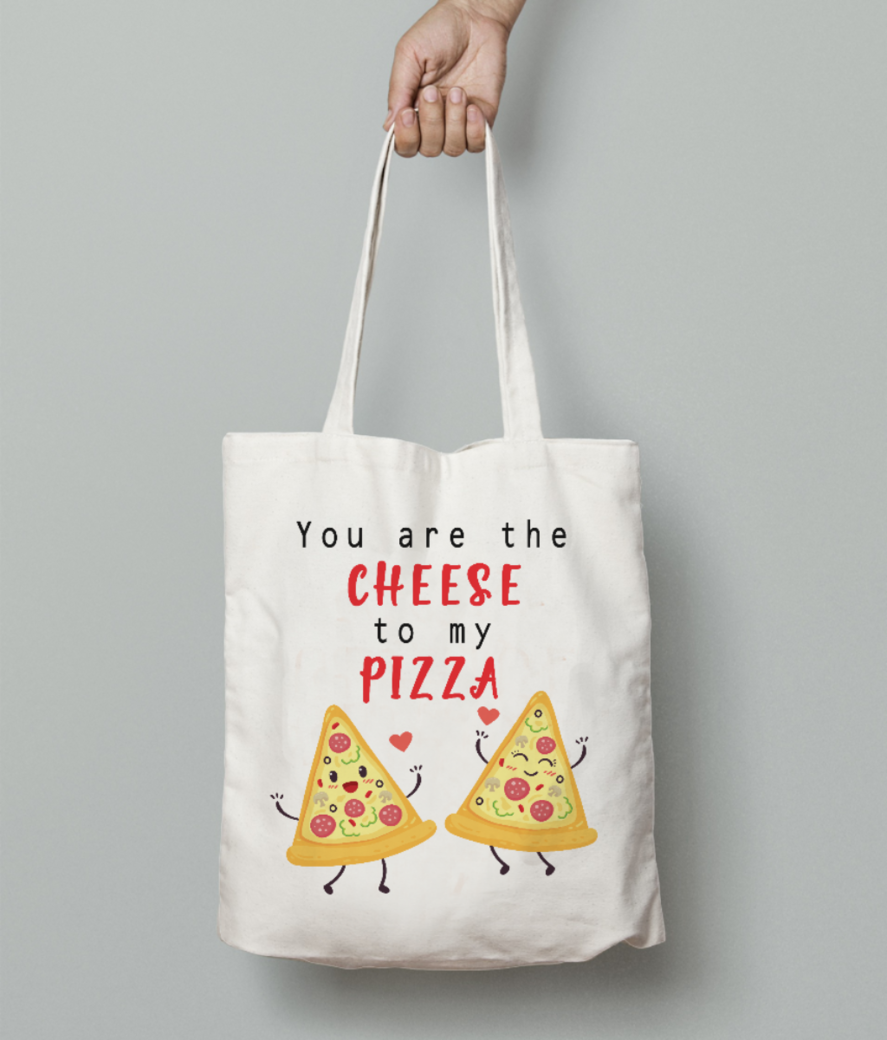 You are the cheese to my pizza tote bag front