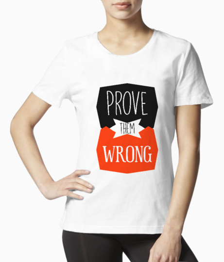Prove them wrong tee front